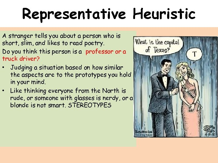 Representative Heuristic A stranger tells you about a person who is short, slim, and