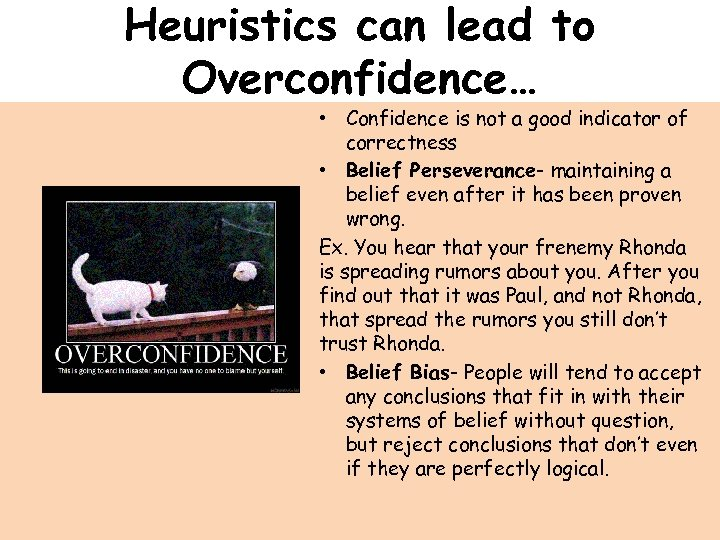 Heuristics can lead to Overconfidence… • Confidence is not a good indicator of correctness