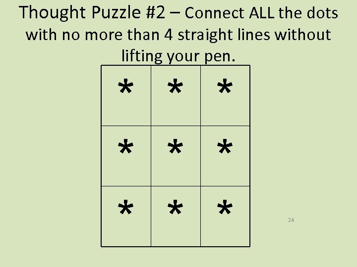 Thought Puzzle #2 – Connect ALL the dots with no more than 4 straight