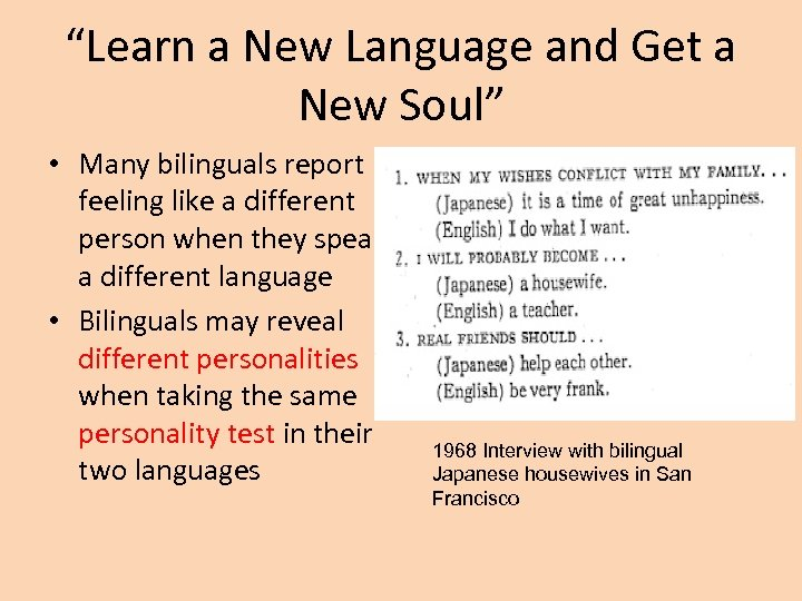 """Learn a New Language and Get a New Soul"" • Many bilinguals report feeling"