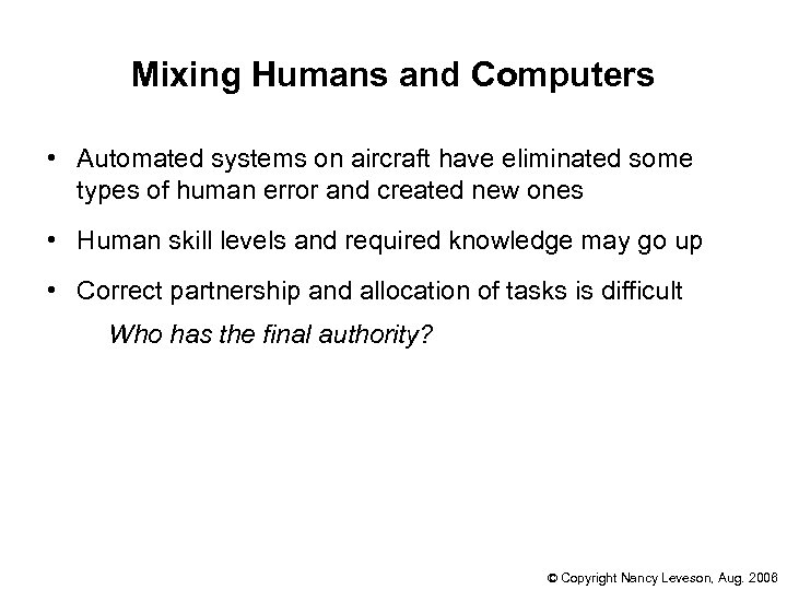 Mixing Humans and Computers • Automated systems on aircraft have eliminated some types of
