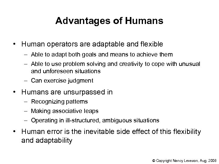 Advantages of Humans • Human operators are adaptable and flexible – Able to adapt