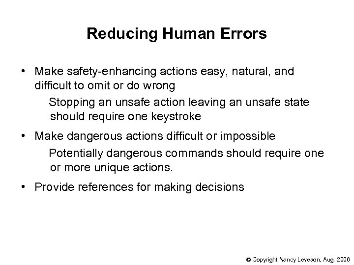 Reducing Human Errors • Make safety-enhancing actions easy, natural, and difficult to omit or
