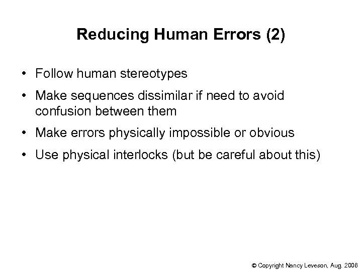 Reducing Human Errors (2) • Follow human stereotypes • Make sequences dissimilar if need