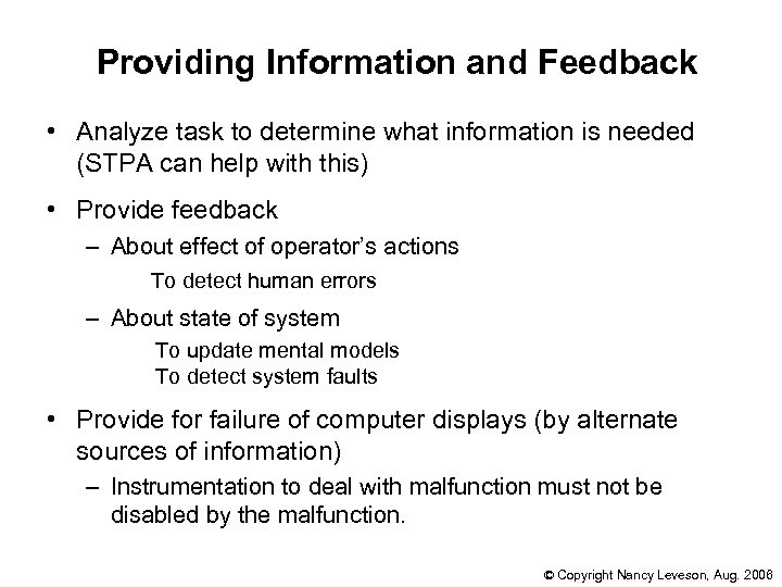 Providing Information and Feedback • Analyze task to determine what information is needed (STPA