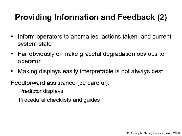 Providing Information and Feedback (2) • Inform operators to anomalies, actions taken, and current