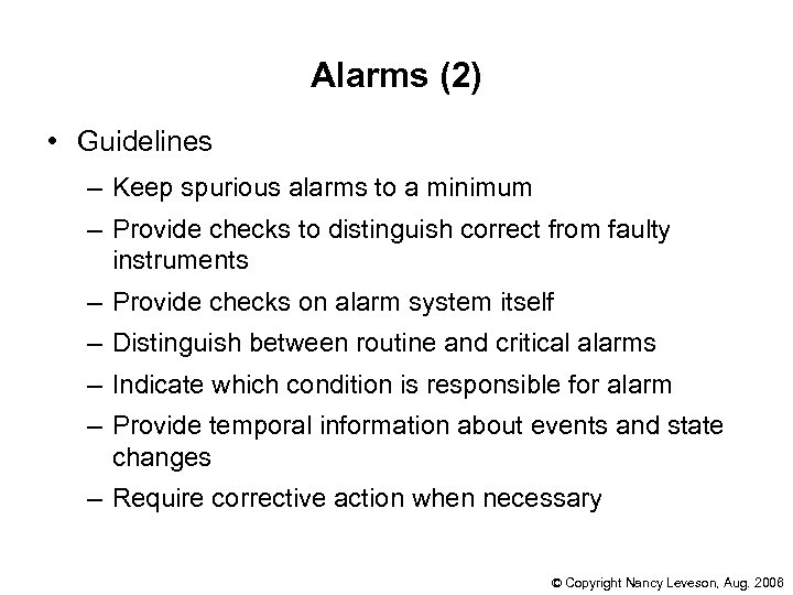 Alarms (2) • Guidelines – Keep spurious alarms to a minimum – Provide checks