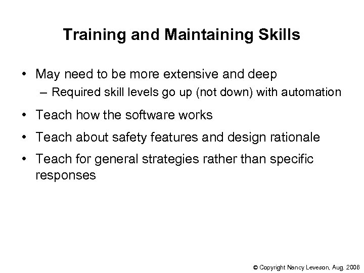 Training and Maintaining Skills • May need to be more extensive and deep –
