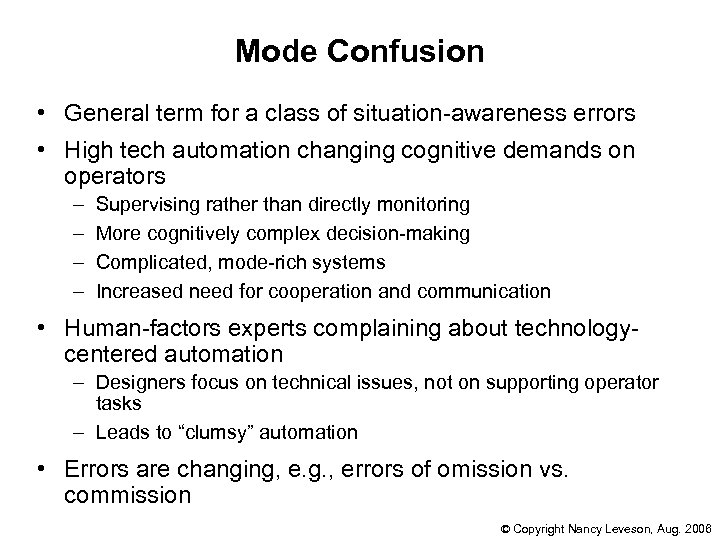 Mode Confusion • General term for a class of situation-awareness errors • High tech