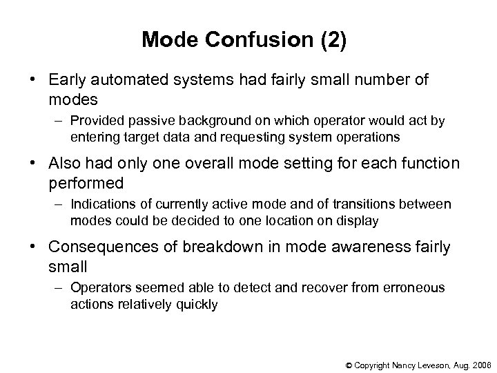 Mode Confusion (2) • Early automated systems had fairly small number of modes –