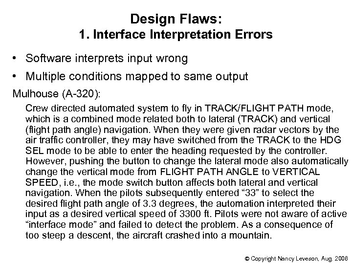 Design Flaws: 1. Interface Interpretation Errors • Software interprets input wrong • Multiple conditions