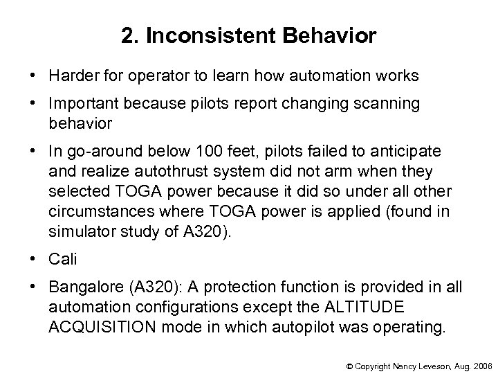 2. Inconsistent Behavior • Harder for operator to learn how automation works • Important