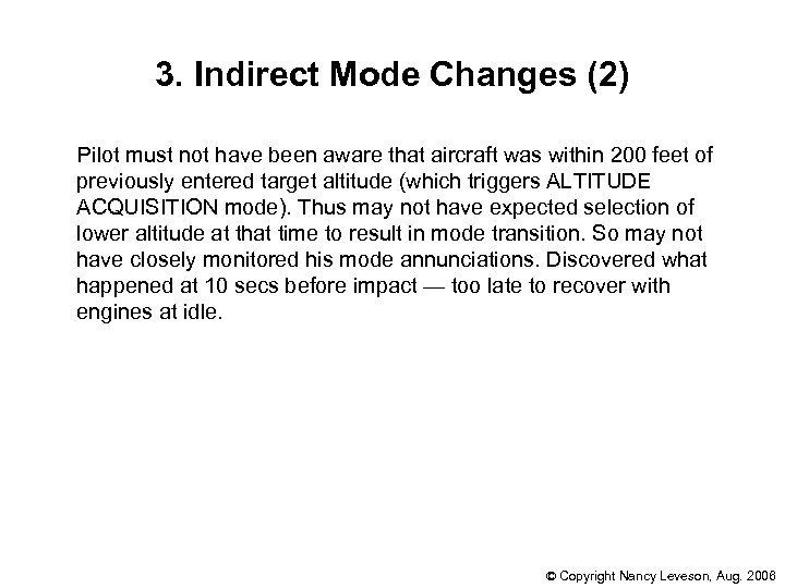 3. Indirect Mode Changes (2) Pilot must not have been aware that aircraft was