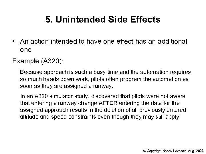 5. Unintended Side Effects • An action intended to have one effect has an