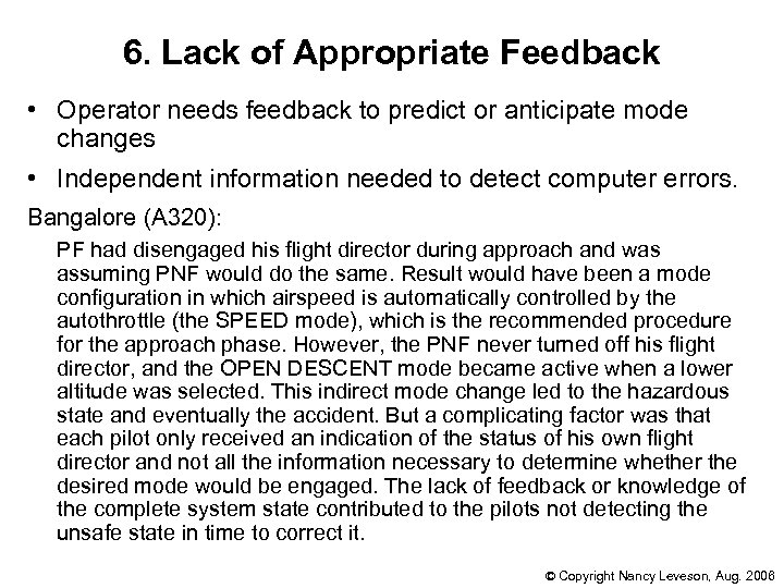 6. Lack of Appropriate Feedback • Operator needs feedback to predict or anticipate mode