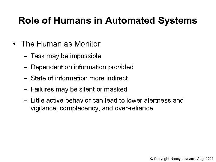 Role of Humans in Automated Systems • The Human as Monitor – Task may