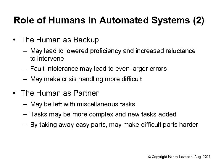 Role of Humans in Automated Systems (2) • The Human as Backup – May