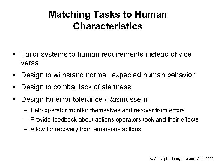 Matching Tasks to Human Characteristics • Tailor systems to human requirements instead of vice