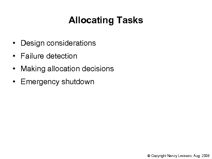Allocating Tasks • Design considerations • Failure detection • Making allocation decisions • Emergency