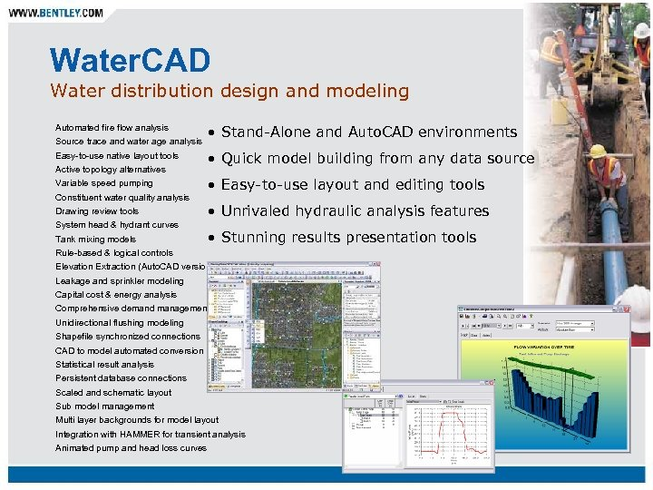 Water. CAD Water distribution design and modeling Automated fire flow analysis Source trace and