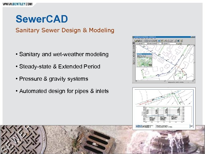 Sewer. CAD Sanitary Sewer Design & Modeling • Sanitary and wet-weather modeling • Steady-state