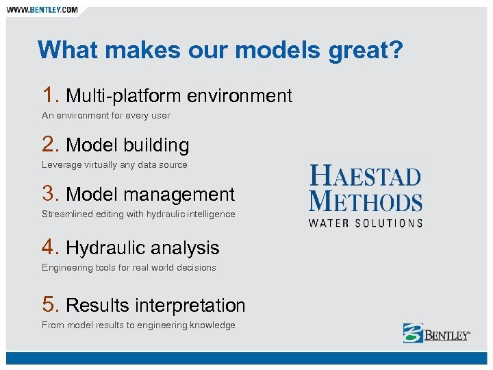 What makes our models great? 1. Multi-platform environment An environment for every user 2.