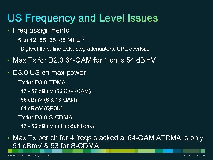 • Freq assignments 5 to 42, 55, 65, 85 MHz ? Diplex filters,