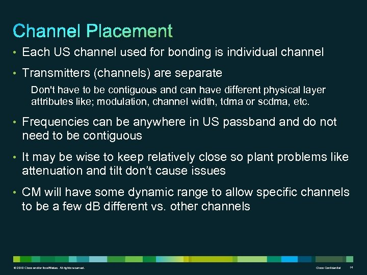 • Each US channel used for bonding is individual channel • Transmitters (channels)
