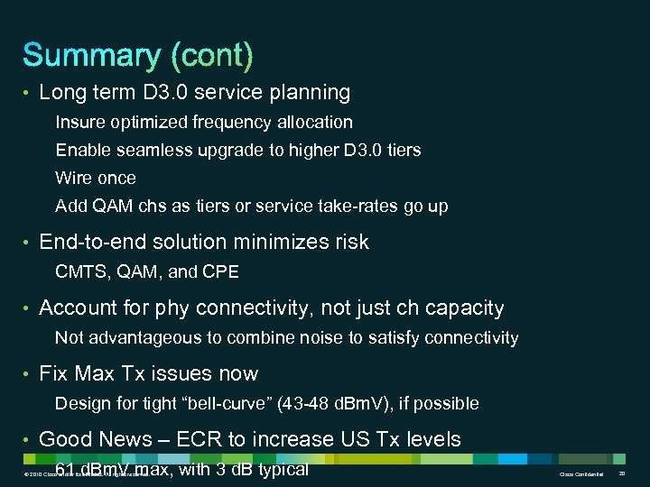 • Long term D 3. 0 service planning Insure optimized frequency allocation Enable
