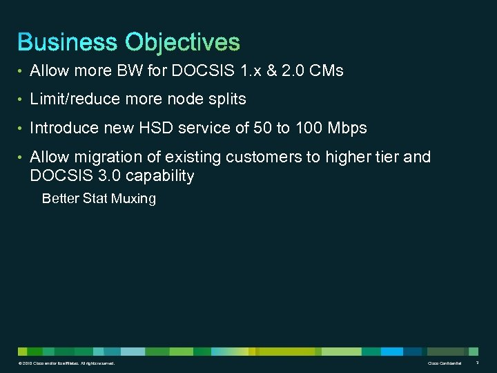 • Allow more BW for DOCSIS 1. x & 2. 0 CMs •