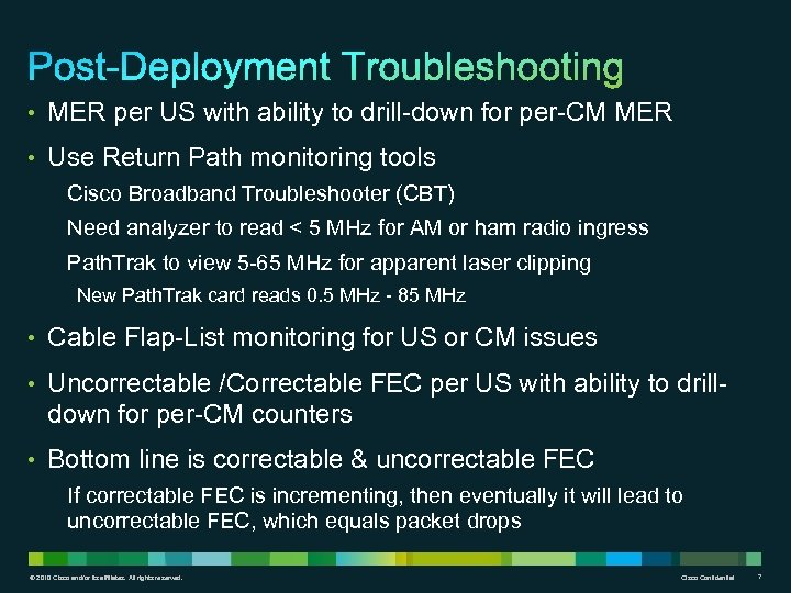 • MER per US with ability to drill-down for per-CM MER • Use