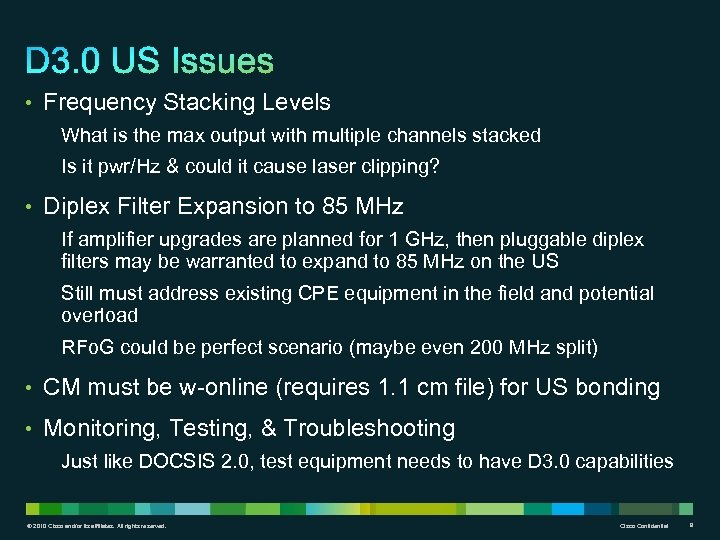 • Frequency Stacking Levels What is the max output with multiple channels stacked