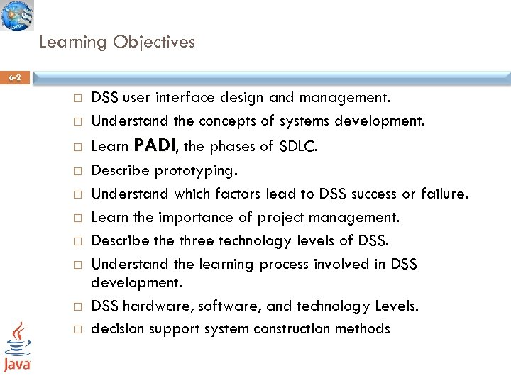 Learning Objectives 6 -2 DSS user interface design and management. Understand the concepts of