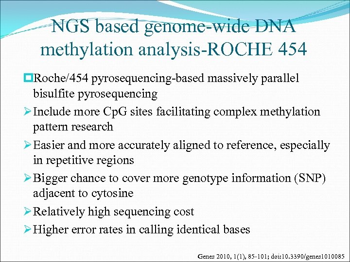 NGS based genome-wide DNA methylation analysis-ROCHE 454 p. Roche/454 pyrosequencing-based massively parallel bisulfite pyrosequencing