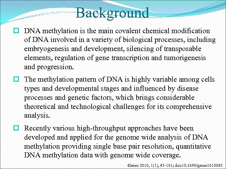 Background p DNA methylation is the main covalent chemical modification of DNA involved in