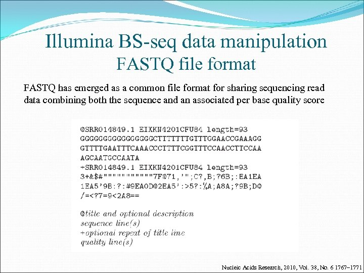 Illumina BS-seq data manipulation FASTQ file format FASTQ has emerged as a common file