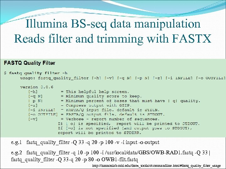 Illumina BS-seq data manipulation Reads filter and trimming with FASTX e. g. 1 fastq_quality_filter