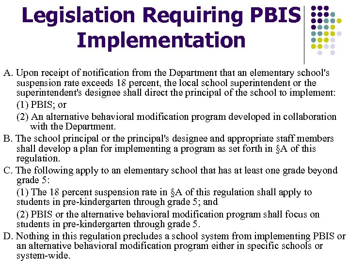 Legislation Requiring PBIS Implementation A. Upon receipt of notification from the Department that an
