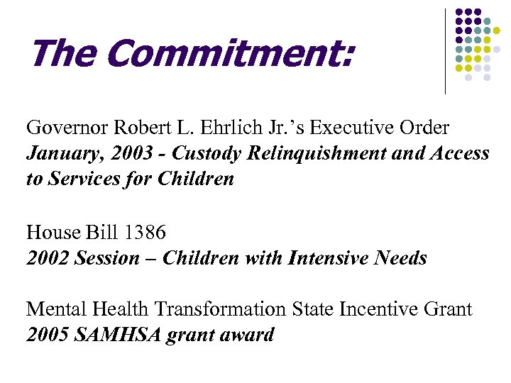 The Commitment: Governor Robert L. Ehrlich Jr. 's Executive Order January, 2003 - Custody