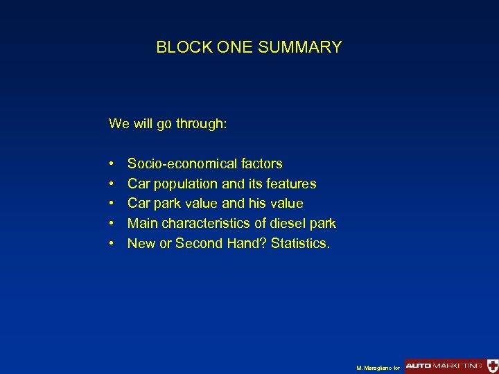 BLOCK ONE SUMMARY We will go through: • • • Socio-economical factors Car population