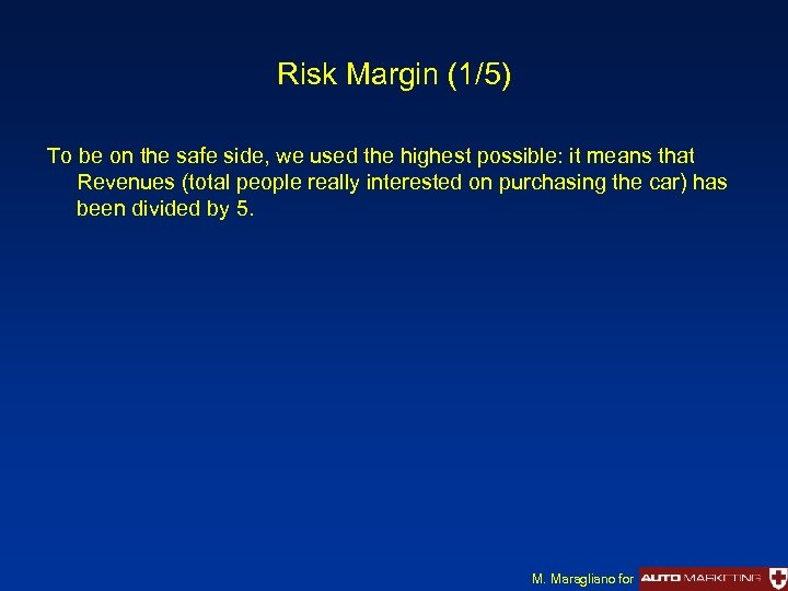 Risk Margin (1/5) To be on the safe side, we used the highest possible: