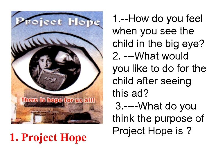 1. Project Hope 1. --How do you feel when you see the child in