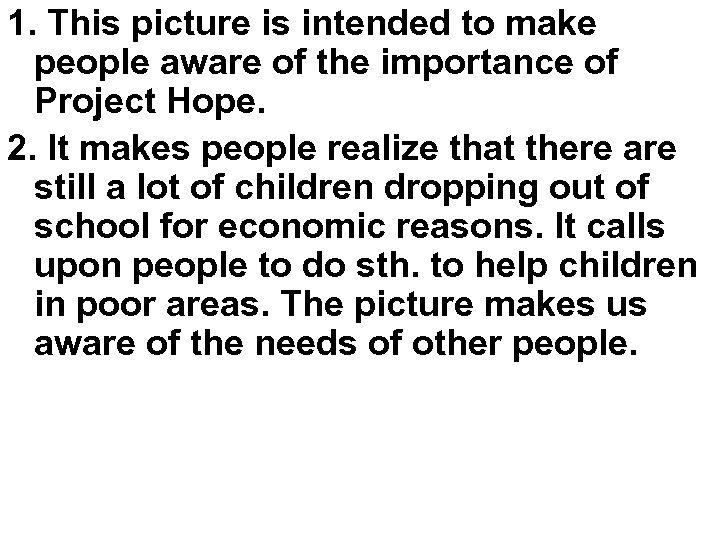 1. This picture is intended to make people aware of the importance of Project