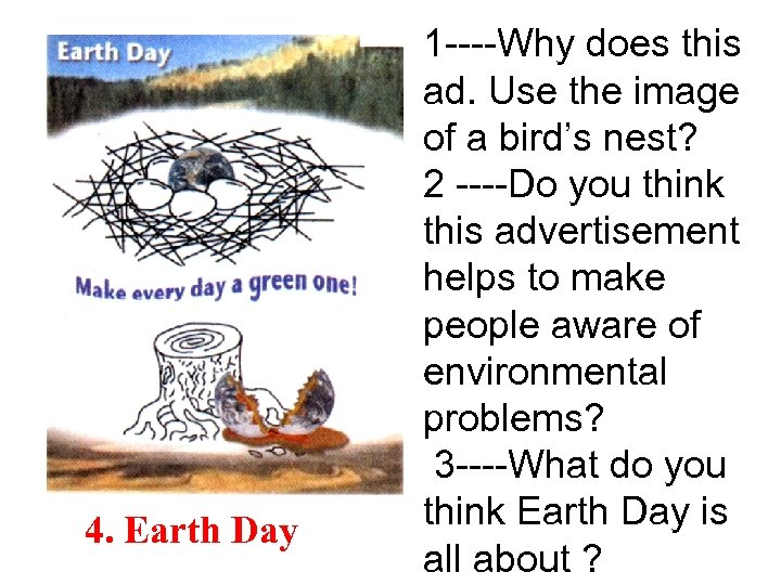 4. Earth Day 1 ----Why does this ad. Use the image of a bird's