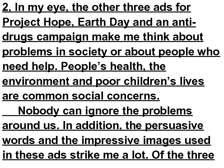2, In my eye, the other three ads for Project Hope, Earth Day and