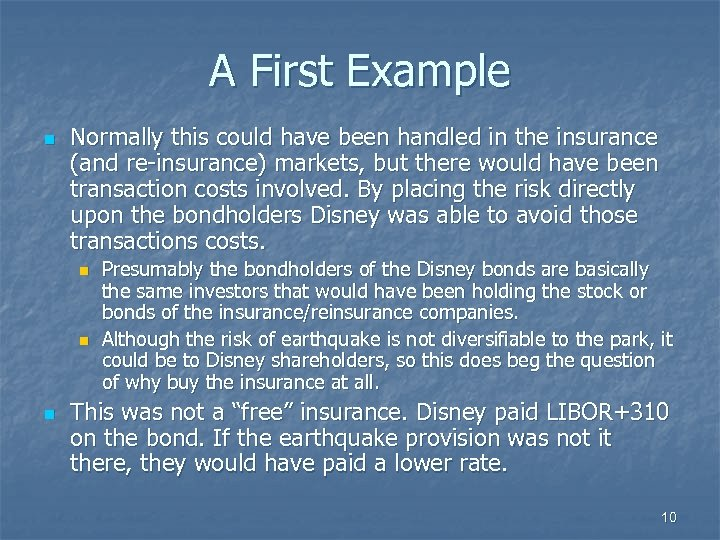 A First Example n Normally this could have been handled in the insurance (and