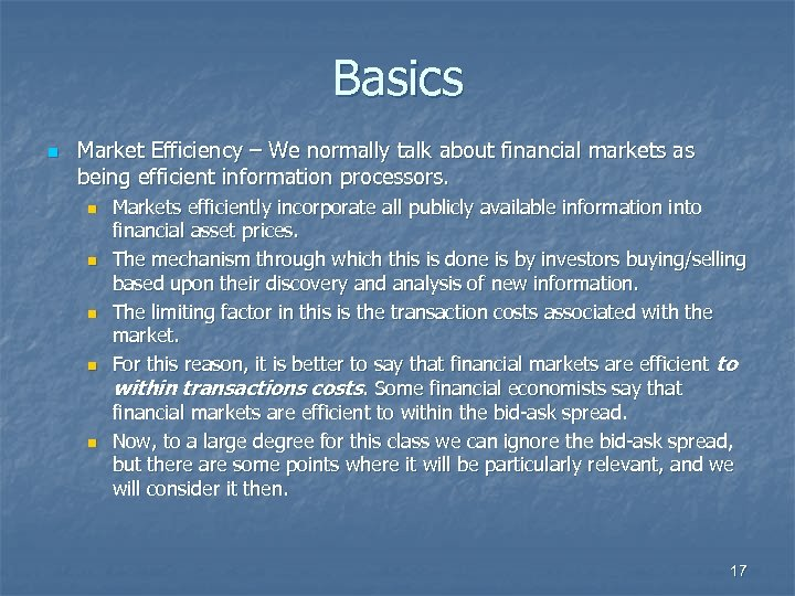 Basics n Market Efficiency – We normally talk about financial markets as being efficient