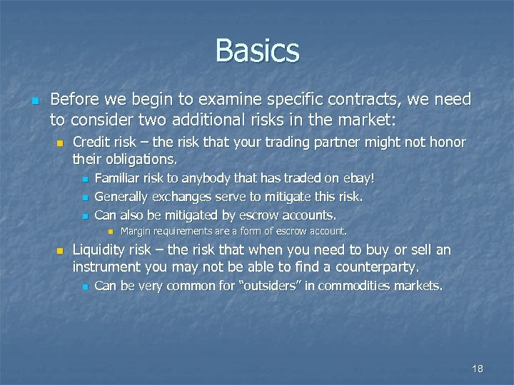 Basics n Before we begin to examine specific contracts, we need to consider two