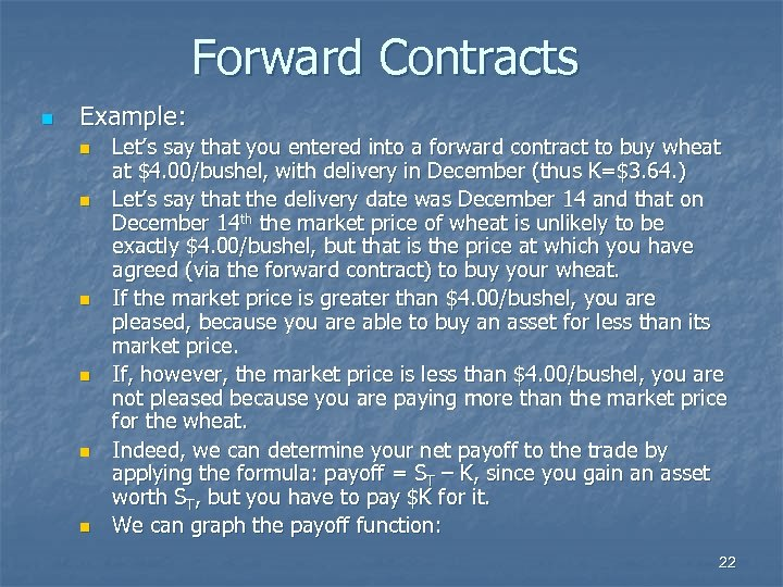 Forward Contracts n Example: n n n Let's say that you entered into a