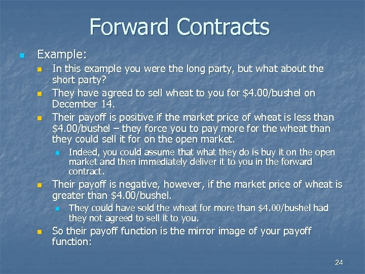 Forward Contracts n Example: n n n In this example you were the long